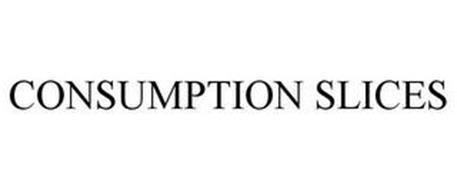 CONSUMPTION SLICES