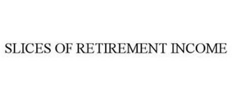 SLICES OF RETIREMENT INCOME