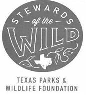 STEWARDS OF THE WILD TEXAS PARKS & WILDLIFE FOUNDATION