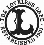 L · THE LOVELESS CAFE · ESTABLISHED 1951