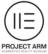 PROJECT ARM AUGMENTED REALITY MUSEUM