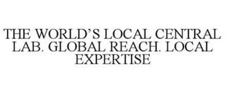 THE WORLD'S LOCAL CENTRAL LAB. GLOBAL REACH. LOCAL EXPERTISE