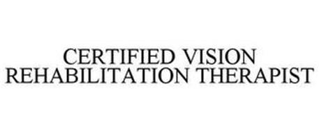 CERTIFIED VISION REHABILITATION THERAPIST