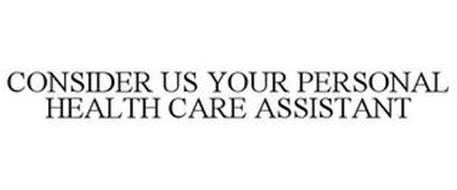 CONSIDER US YOUR PERSONAL HEALTH CARE ASSISTANT