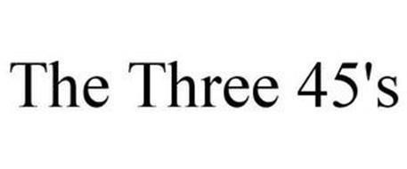 THE THREE 45'S