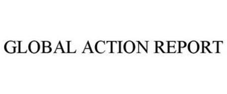 GLOBAL ACTION REPORT
