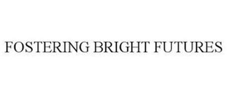 FOSTERING BRIGHT FUTURES