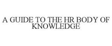 A GUIDE TO THE HR BODY OF KNOWLEDGE