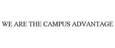 WE ARE THE CAMPUS ADVANTAGE