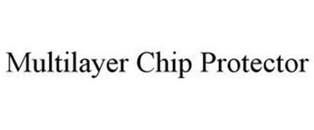 MULTILAYER CHIP PROTECTOR