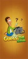 GUESS THE SERIAL