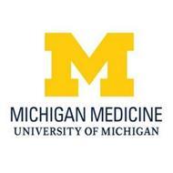 M MICHIGAN MEDICINE UNIVERSITY OF MICHIGAN