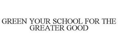 GREEN YOUR SCHOOL FOR THE GREATER GOOD