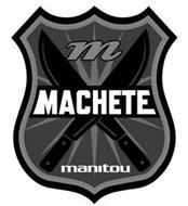 M MACHETE MANITOU