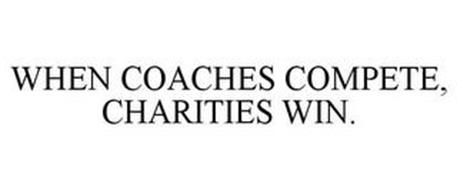 WHEN COACHES COMPETE, CHARITIES WIN.