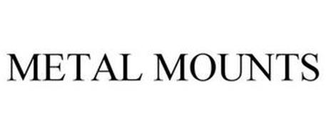 METAL MOUNTS