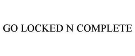 GO LOCKED N COMPLETE