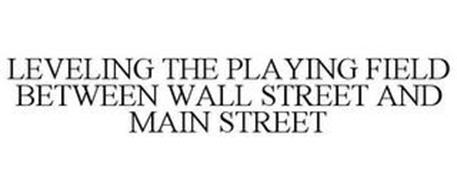 LEVELING THE PLAYING FIELD BETWEEN WALL STREET AND MAIN STREET