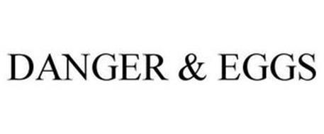 DANGER & EGGS
