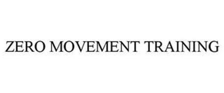 ZERO MOVEMENT TRAINING