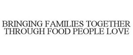 BRINGING FAMILIES TOGETHER THROUGH FOOD PEOPLE LOVE