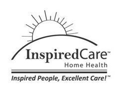 INSPIREDCARE HOME HEALTH INSPIRED PEOPLE, EXCELLENT CARE!