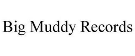 BIG MUDDY RECORDS