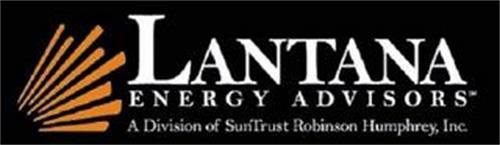 LANTANA ENERGY ADVISORS A DIVISION OF SUNTRUST ROBINSON HUMPHREY, INC.