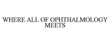 WHERE ALL OF OPHTHALMOLOGY MEETS