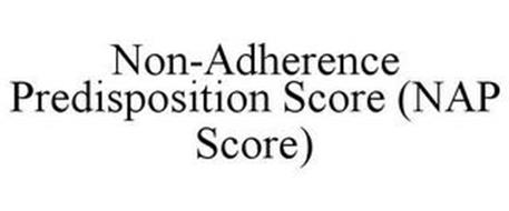 NON-ADHERENCE PREDISPOSITION SCORE (NAP SCORE)
