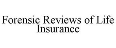 FORENSIC REVIEWS OF LIFE INSURANCE