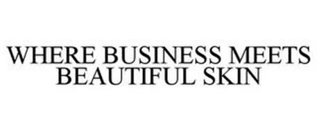 WHERE BUSINESS MEETS BEAUTIFUL SKIN