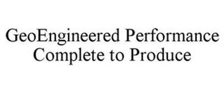 GEOENGINEERED PERFORMANCE COMPLETE TO PRODUCE