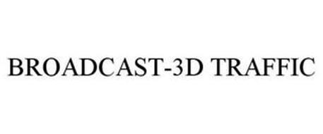 BROADCAST-3D TRAFFIC