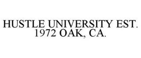 HUSTLE UNIVERSITY EST. 1972 OAK, CA.