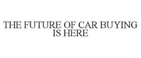 THE FUTURE OF CAR BUYING IS HERE