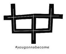 #YOUGONNABECOME