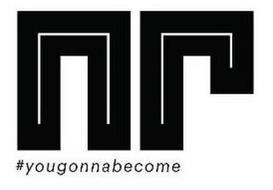 NR #YOUGONNABECOME