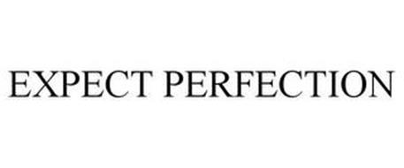 EXPECT PERFECTION