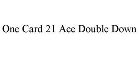 ONE CARD 21 ACE DOUBLE DOWN