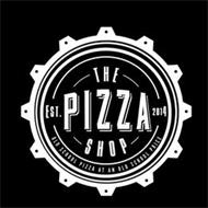 THE PIZZA SHOP EST. 2014 OLD SCHOOL PIZZA AT AN OLD SCHOOL PRICE