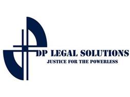 DP LEGAL SOLUTIONS JUSTICE FOR THE POWERLESS