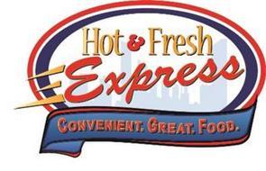 HOT & FRESH EXPRESS CONVENIENT. GREAT. FOOD.