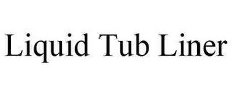 LIQUID TUB LINER
