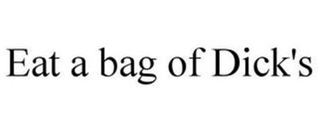 EAT A BAG OF DICK'S