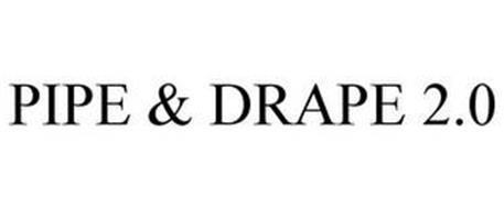 PIPE & DRAPE 2.0