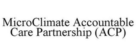 MICROCLIMATE ACCOUNTABLE CARE PARTNERSHIP (ACP)