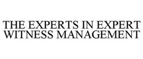 THE EXPERTS IN EXPERT WITNESS MANAGEMENT