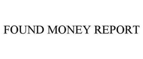FOUND MONEY REPORT
