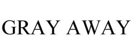 GRAY AWAY